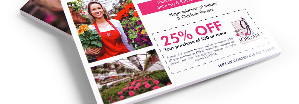 Postcards are great for handing out to potential customers. It's easy to include a discount to increase awareness.