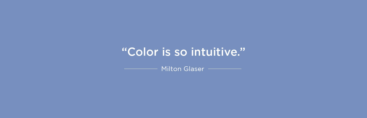Color is so intuitive - Milton Glaser