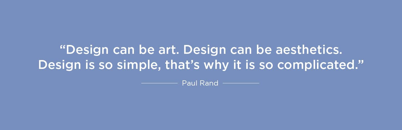 Design can be art. Design can be aesthetics. Design is so simple, that's why it is so complicated - Paul Rand