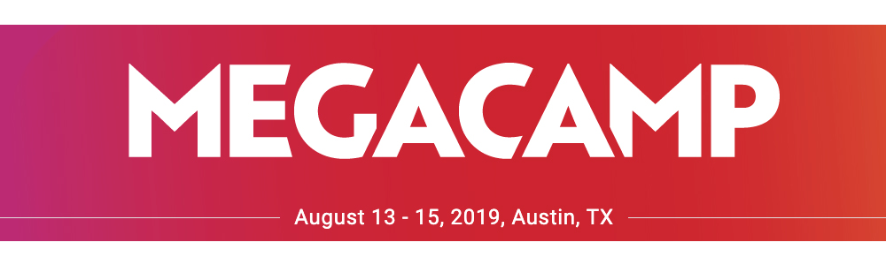 Expand your mindset with exceptional presentations and speakers at the 2019 MegaCamp.