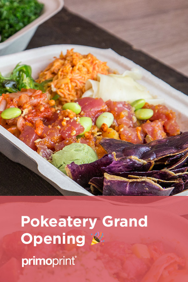 Primoprint helped Pokeatery with their Grand Opening materials. We interviewd Lee Sheetrit, owner about the ordering process and more.