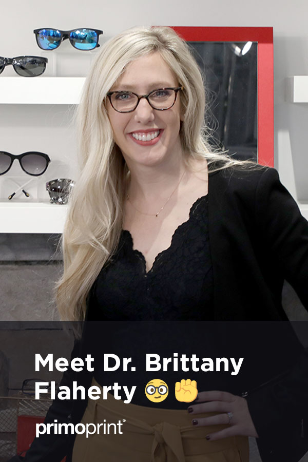 Brittany's passion is educating people about their eyes. Check out our video interview below to learn more about her journey as female Doctor of Optometry and business owner.