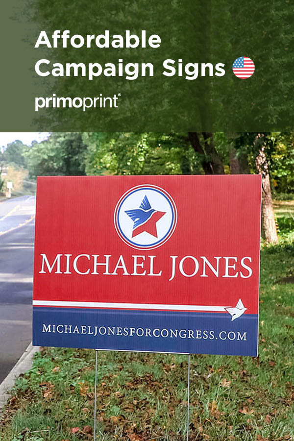 One of the most cost-effective ways to gain voters in your next election is through using printed campaign signs.