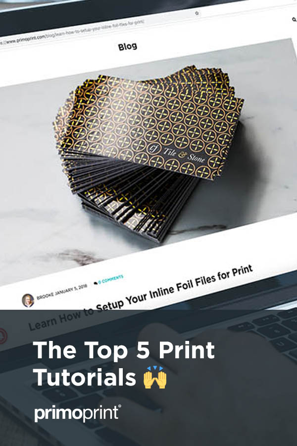We've listed the most popular print tutorial blogs to help get you started and avoid common print errors.