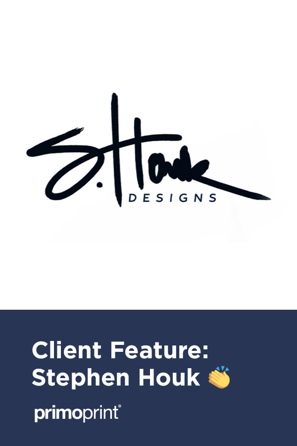 At Primoprint, we have the privilege of working with some very talented and inspiring clients. Today we're shining a spotlight on Steven Houk.