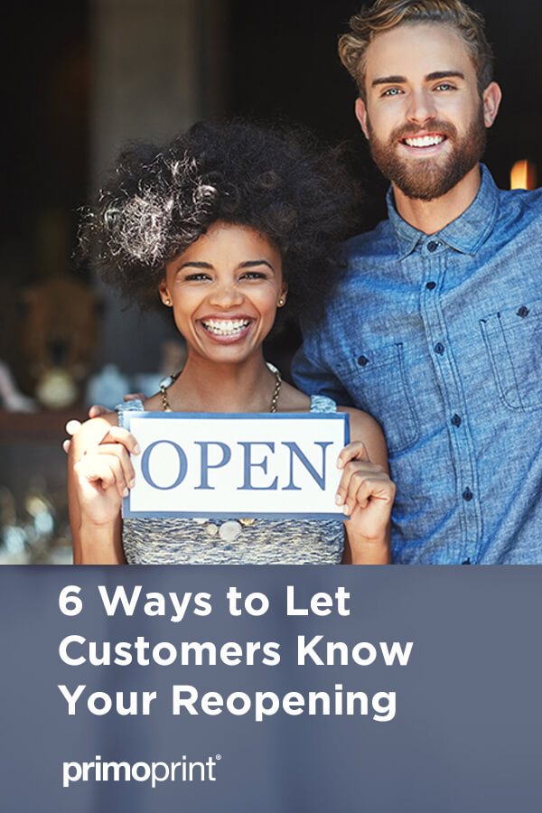 We've listed some print products along with some marketing strategies to help you let your customers know you're reopening your business during the coronavirus.