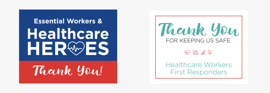 Choose from a variety of sign templates to show your thanks to healthcare workers, first responders, and more.