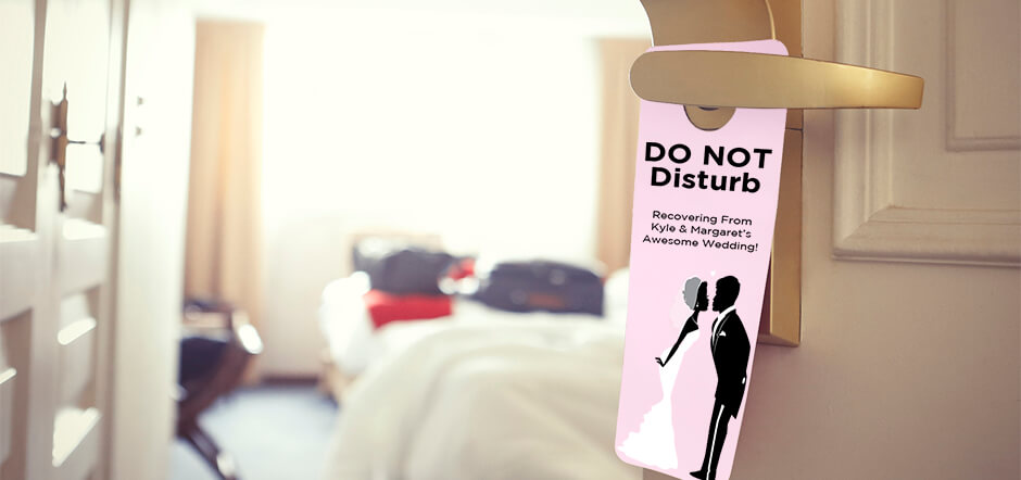 Door Hangers are excellent gifts for those out-of-town guests staying at the hotel.