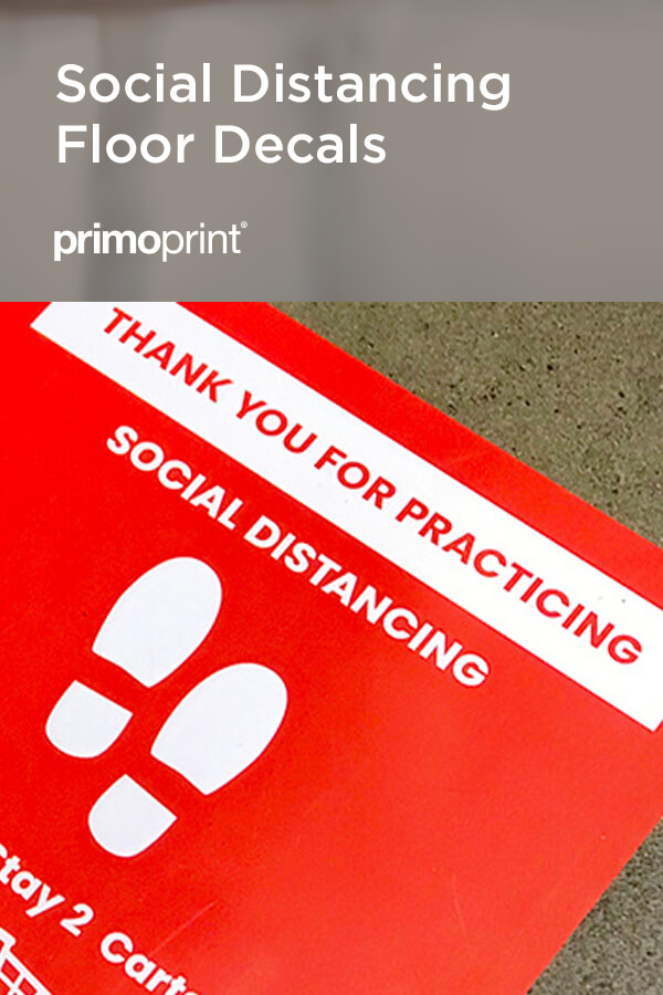 At Primoprint, we offer two types of floor decals to help promote social distancing. Help keep your employees and customers safe with proper social distancing.